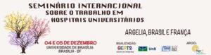 Seminário internacional sobre o trabalho em hospitais universitários