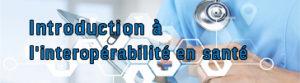 Introduction à l'interopérabilité en santé (Formation gratuite)